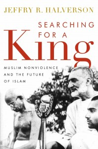 Searching for a King:  Muslim Non-Violence and the Future of Islam